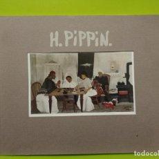 Arte: PIPPIN HORACE CATALOGO EXPOSICIONES 1977 INGLES 47 IMAGENES 28 X 23 CMS ARTE. Lote 235251645
