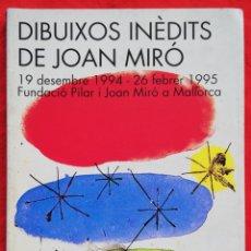 Arte: DIBUIXOS INÈDITS DE JOAN MIRÓ, CATÁLOGO EXPO - 1994 - FUND. PILAR I JOAN MIRÓ ~AJ. PALMA - PRRB. Lote 235482875