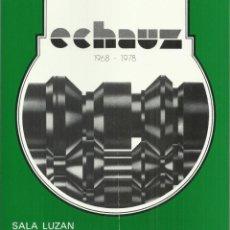 Arte: ECHAUZ 1968 - 1978. SALA LUZÁN, NÚMERO DEL CATÁLOGO 5. ZARAGOZA 1978. Lote 237111695