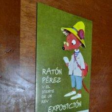 Art: RATÓN PEREZ Y EL DIENTE DE UN REY. EXPOSICIÓN. MURCIA, 2006. DIPTICO. BUEN ESTADO. DIFICIL. Lote 237953830