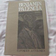Arte: BENJAMIN PALENCIA EXPOSICION ANTOLÓGICA 1998. Lote 239466640