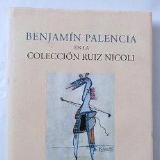 Arte: BENJAMÍN PALENCIA. COLECCIÓN RUIZ NICOLI. Lote 239508620