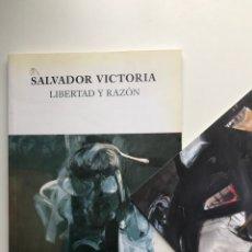 Arte: ENVÍO 8€. CATALOGO SALVADOR VICTORIA ¨¨LIBERTAD Y RAZON¨¨, MIDE 21X14,5CM, MAS POSTAL INVITACIÓN... Lote 240401730