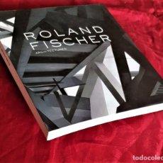 Arte: NUEVO - ROLAND FISCHER: ARCHITECTURES - VER DESCRIPCIÓN. Lote 241086135