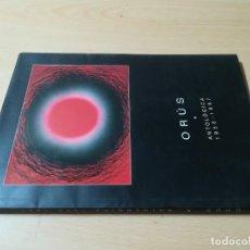 Arte: ORUS / ANTOLOGIA 1950 - 1997 / SALA MILLARES - MADRID / CJA143. Lote 243053655