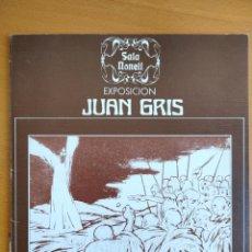 Arte: JUAN GRIS EXPOSICIÓN EN LA SALA NONELL EN 1973 TEXTO DE SANTOS TORROELLA. Lote 243811035