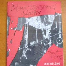 Arte: ANTONI CLAVÉ EXPOSICIÓN GALERÍA NATHAN SILBERBERG DE NEW YORK EN 1985 CATÁLOGO. Lote 243819350
