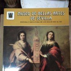 Art: MUSEO DE BELLAS ARTES DE SEVILLA. PINTURA Y ESCULTURA DE LOS SIGLOS XIII AL XX.. Lote 244440700