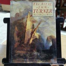 Arte: CATALOGO ARTE - THE ART OF J.M.W. TURNER - DAVID BLAYNEY BROWN / 13.671. Lote 244672615
