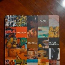 Arte: PARIS MADRID MURCIA ARTE DE UNA ÉPOCA 96 PÁGINAS. TAPA DURA. CATÁLOGO EXPOSICIÓN 2014. Lote 244733540