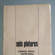 Art: CATÁLOGO. SEIS PINTORES. ESCUELA DE ARTES DE ZARAGOZA 1976. Lote 245246620