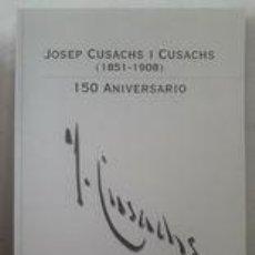 Arte: JOSEP CUSACHS I CUSACHS 1851 - 1901, 150 ANIVERSARIO / CASTILLO DE MONTJUICH / EDICIÓN 2001 / CON SE. Lote 245600530