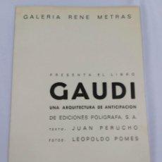 Arte: GAUDI - ARQUITECTURA ANTICIPACION - RENE METRAS - JUAN PERUCHO - LEOPOLDO POMES - TRIPTICO 27X17CM. Lote 245626415