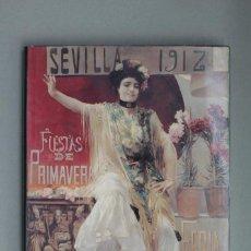 Arte: SEVILLA.UN SIGLO DE CARTELES DE FIESTAS PRIMAVERALES//CAJA SAN FERNANDO//SEVILLA,1993. Lote 245756745