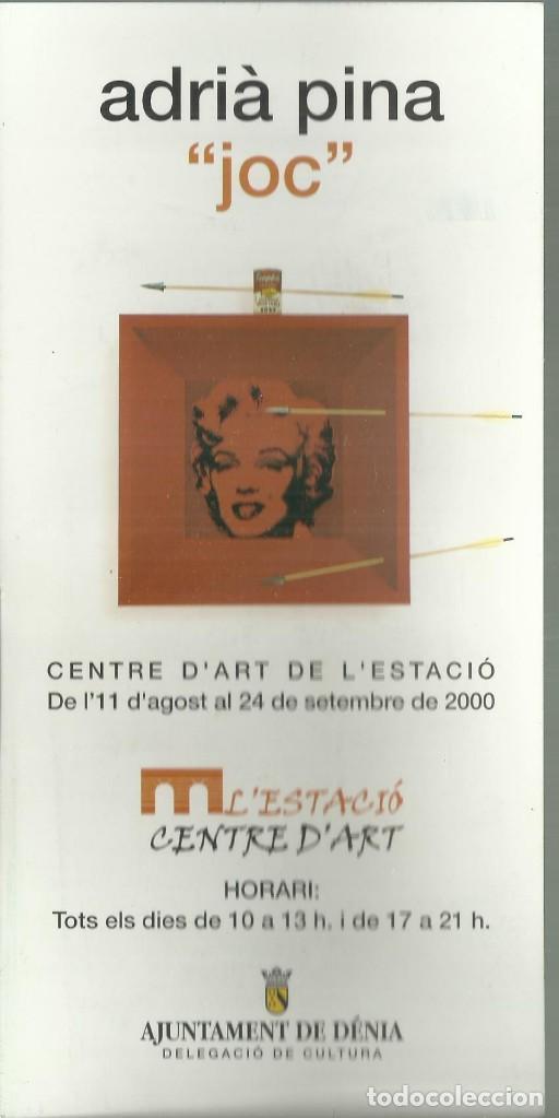 ADRIÁ PINA. TARJETA DE PRESENTACIÓN. CENTRE DE ART DE L´ESTACIÓ. DENIA , 2000. (Arte - Catálogos)