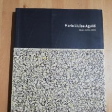 Arte: MARIA LLUÏSA AGUILÓ. OBRES 1996 - 2009 (SES VOLTES / AJUNTAMENT DE PALMA). Lote 247246945