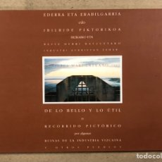 Arte: DE LO BELLO Y LO ÚTIL O RECORRIDO PICTÓRICO RUINAS DE LA INDUSTRIA VIZCAÍNA. JESÚS MARI LAZKANO. Lote 247551190