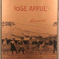 """Arte: JOSE ARRUE """"BARRUTIK"""". CATÁLOGO EXPOSICIÓN EN BILBAO EN 2019.. Lote 247591610"""