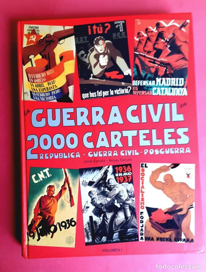 LA GUERRA CIVIL EN 2000 CARTELES - EDICIÓ JORDI CARULLA - 1997 (Arte - Catálogos)