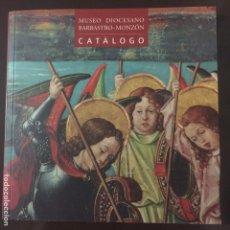 Arte: BARBASTRO. CATÁLOGO MUSEO DIOCESANO BARBASTRO-MONZÓN. Lote 249055285