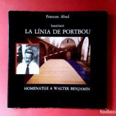 Arte: WALTER BENJAMIN - LA LÍNIA DE PORTBOU - FRANCESC ABAD - 1990 - INSTAL·LACIÓ. Lote 249341585