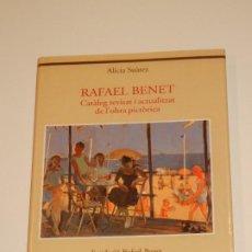 Art: RESERVADO - RAFAEL BENET. CATALEG REVISAT I ACTUALITZAT DE L'OBRA PICTÒRICA - ALICIA SUAREZ 2004. Lote 250336465
