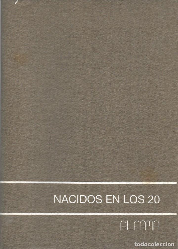 NACIDOS EN LOS 20. CATALOGO EXPOSICION ALFAMA. MADRID NOVIEMBRE 2007. (Arte - Catálogos)