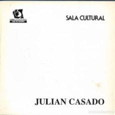 Arte: JULIAN CASADO. CATALOGO. SALA CULTURAL CAJA DE MADRID. BARCELONA. 1996.. Lote 251793920