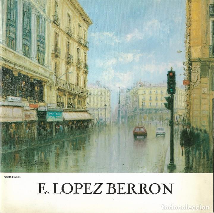 E LOPEZ BERRON. CATALOGO GALERIA INFANTAS. MADRID 1992. (Arte - Catálogos)