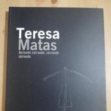 Arte: TERESA MATAS. ABRIENDO CERRANDO, CERRANDO ABRIENDO (CASAL SOLLERIC). Lote 252628725