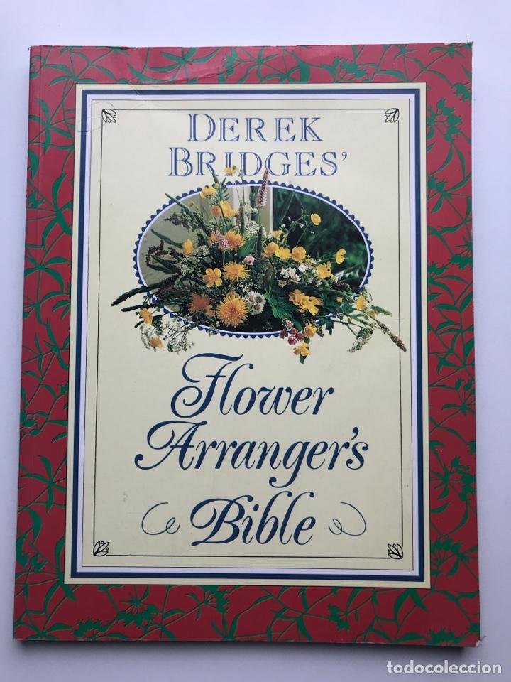 ENVÍO 8€. LIBRO FLOWER ARRANGERS BIBLE POR DEREK BRIDGES, MIDE 28X21,5CM CON144PAG MAS PORTADAS (Arte - Catálogos)