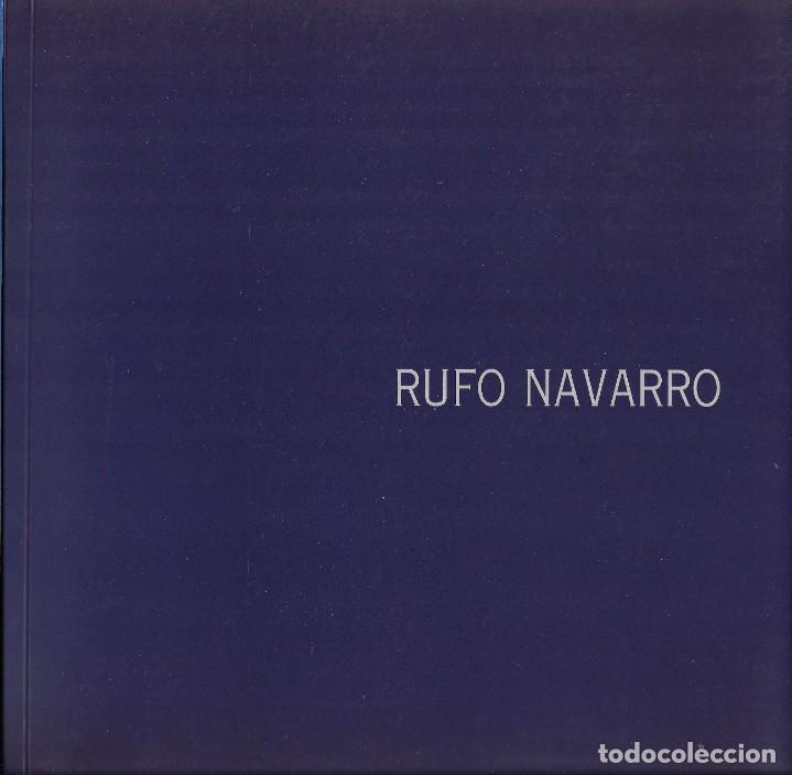 RUFO NAVARRO. CATALOGO EXPOSICION GALERIA MARGARITA SUMMERS. MARZO 2000. (Arte - Catálogos)