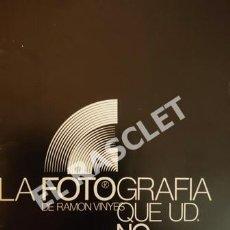 Arte: CATALOGO LA FOTOGRAFIA QUE UD. NO CONOCE - RAMON VINYES - 1980. Lote 254764300