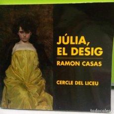 Art: JÚLIA, EL DESIG - RAMON CASAS - CERCLE DEL LICEU - ISABEL COLL. Lote 254783560