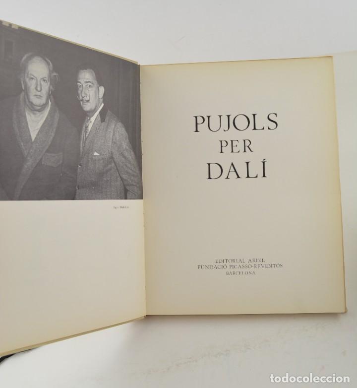 Arte: Pujols per Dalí, 1974, Editorial Ariel, Fundació Picasso - Raventós, Barcelona. 31,5x24,5cm - Foto 2 - 255972300