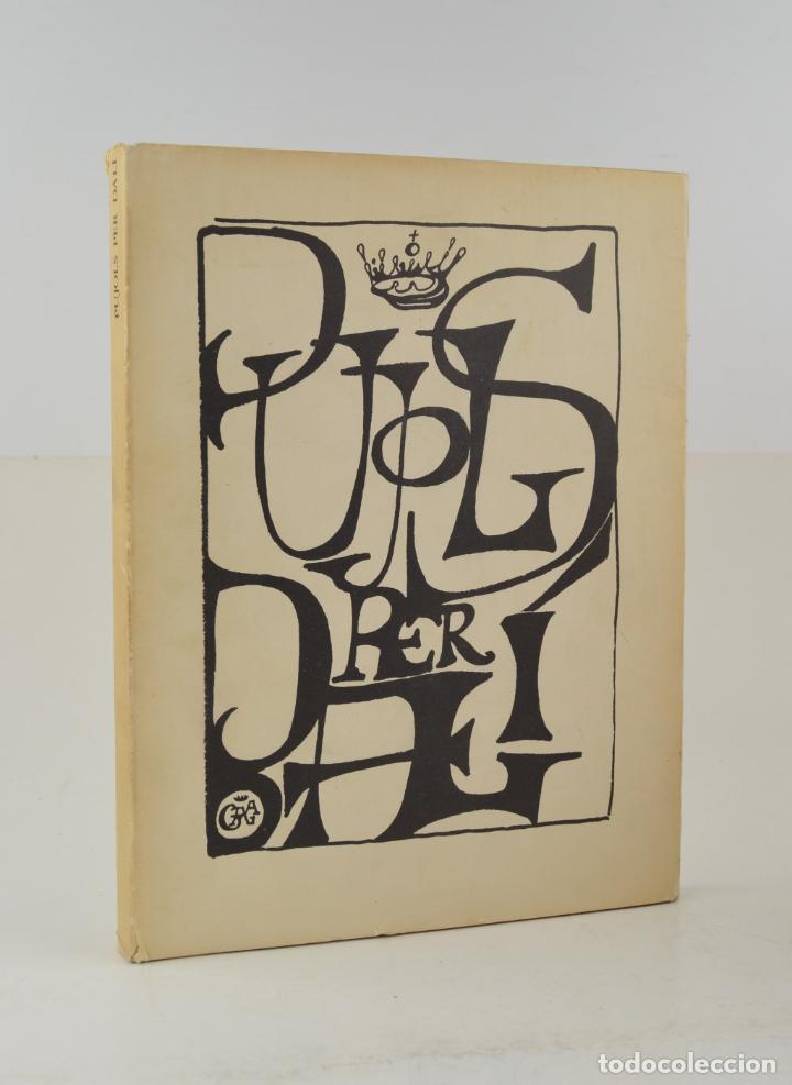 PUJOLS PER DALÍ, 1974, EDITORIAL ARIEL, FUNDACIÓ PICASSO - RAVENTÓS, BARCELONA. 31,5X24,5CM (Arte - Catálogos)