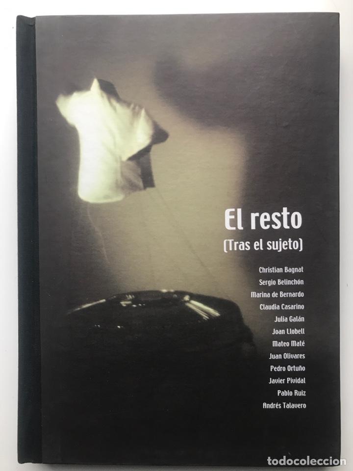 ENVIÓ 8€. CATALOGO EL RESTO 24X17CM,184PAG MAS TAPAS DURAS. BAGNAT, BELINCHÓN, MATE, OLIVARES, RUIZ. (Arte - Catálogos)