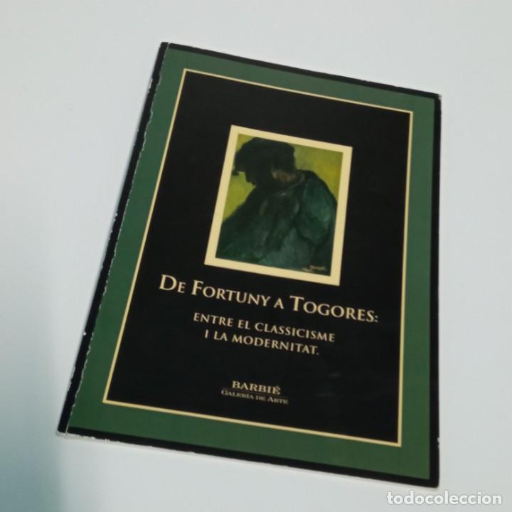 CATÁLOGO EXPOSICIÓN GALERIA BARBIE DE FORTUNY A TOGORES (Arte - Catálogos)
