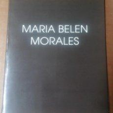 Art: MARÍA BELÉN MORALES, CATÁLOGO, UNIVERSIDAD DE GRANADA, 1993. Lote 257969290