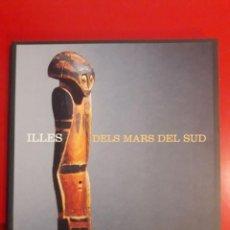 Arte: ILLES DELS MARS DEL SUD / EDI. OBRA SOCIAL LA CAIXA / EDICIÓN 2001. Lote 258038775