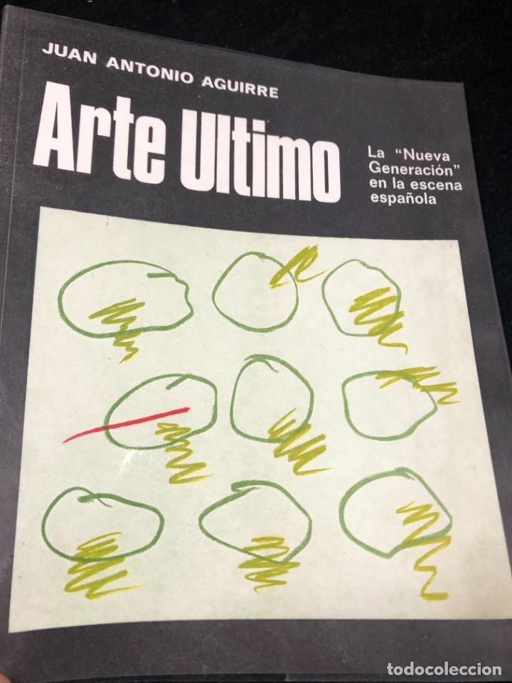 """ARTE ÚLTIMO, LA """"NUEVA GENERACIÓN"""" EN LA ESCENA ESPAÑOLA. JUAN ANTONIO AGUIRRE. 1969 1ª EDICIÓN (Arte - Catálogos)"""
