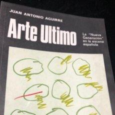 """Arte: ARTE ÚLTIMO, LA """"NUEVA GENERACIÓN"""" EN LA ESCENA ESPAÑOLA. JUAN ANTONIO AGUIRRE. 1969 1ª EDICIÓN. Lote 259756445"""