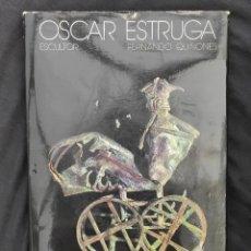 Arte: OSCAR ESTRUGA ESCULTOR CON DEDICATORIA Y FIRMA DEL ARTISTA. Lote 259711990