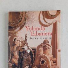 Arte: YOLANDA TABABERA. CATALOGO DE EXPO EN CÍRCULO DE BB. AA. MADRID. 2004. 21 X 15 CM . 120 PGS.. Lote 260693270