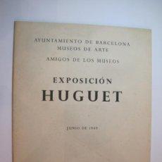 Arte: BARCELONA-EXPOSICION DE HUGUET-JUNIO DE 1949-CATALOGO PUBLICIDAD ARTE-VER FOTOS-(V-22.737). Lote 261282220