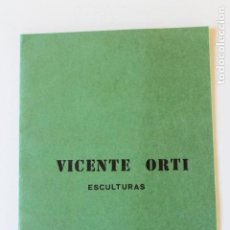 Arte: CATALOGO VICENTE ORTI, ESCULTURAS, LUCAS GALERIA DE ARTE, GANDIA 1977. Lote 261294520