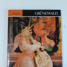 Arte: GRUNEWALD. PHAIDON 1976. 64 PGS. 31 X 23 CM. TAPA CARTONE CON SOBRECUBIERTA. EN INGLÉS.. Lote 261343790