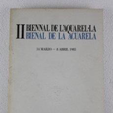 Arte: II BIENAL DE LA ACUARELA. 14 MARZO - 8 ABRIL 1985. PALACIO REAL DE PEDRALBES BARCELONA. Lote 261557870