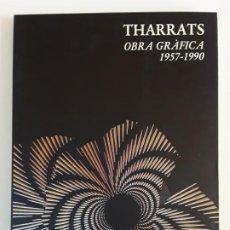 Arte: THARRATS. OBRA GRÁFICA 1957-1990. Lote 262544515