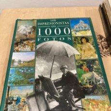 Arte: LIBROS LOS IMPRESIONISTAS EN 1000 FOTOS. Lote 263028660